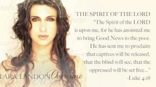 Lara Landon - The Spirit Of The Lord,  OVERCOME Album