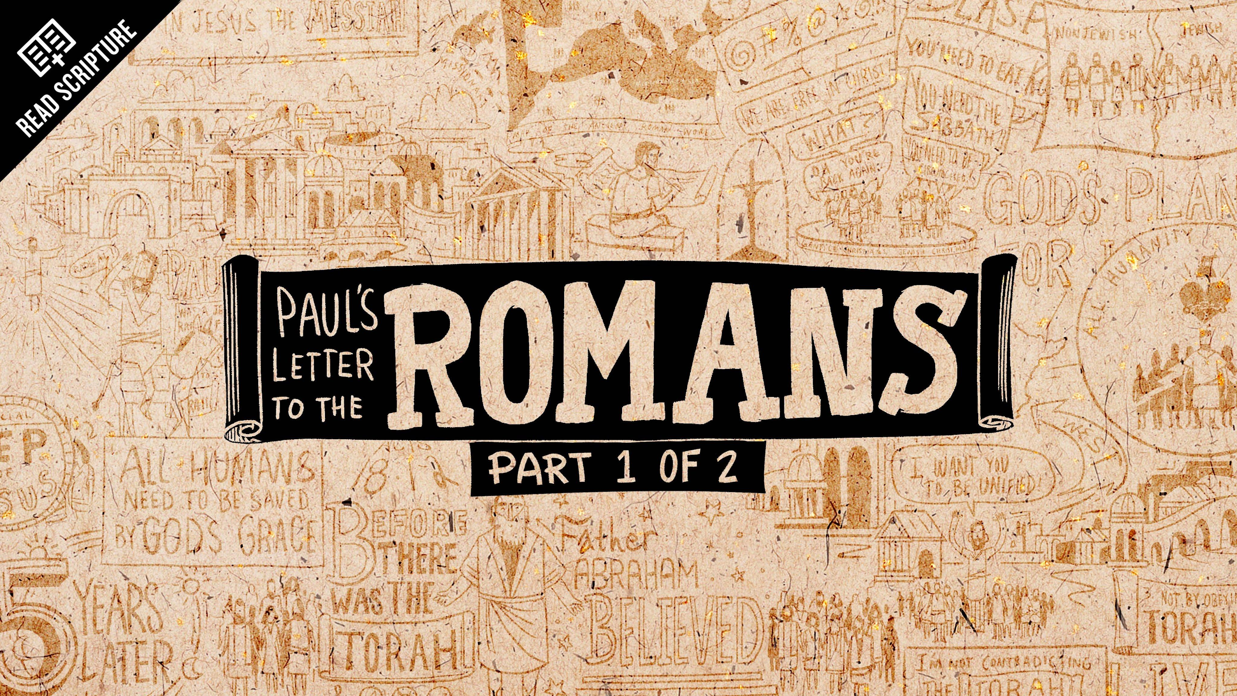Read Scripture Series: Letter to the Romans Ch. 1-4 :  Read Scripture Series