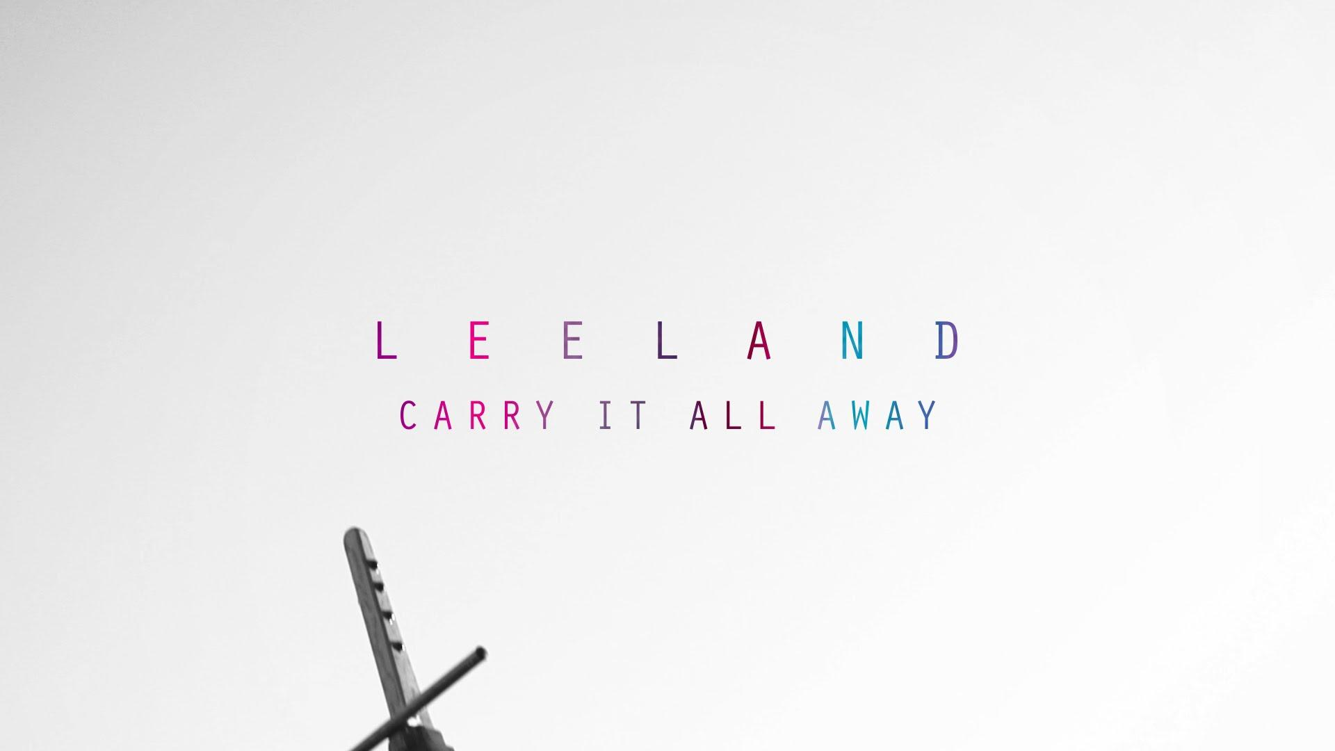 Carry It All Away // Leeland // Invisible Official Lyric Video