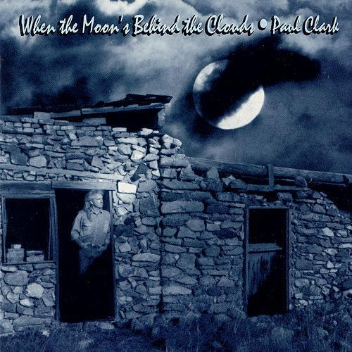 Paul Clark - I Will Follow You - When the Moon's Behind the Clouds Album